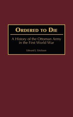 Defeat in Detail: The Ottoman Army in the Balkans 1912-1913  by  Edward J. Erickson
