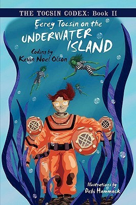 Eerey Tocsin on the Underwater Island  by  Kevin Noel Olson
