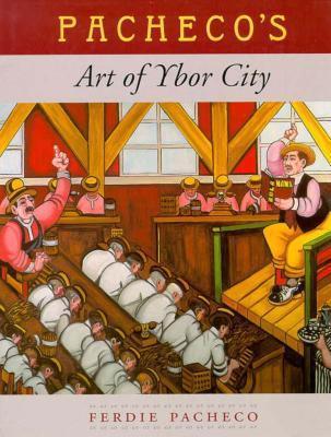 Pacheco's Art of Ybor City Ferdie Pacheco