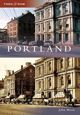 Portland, Maine (Then and Now)  by  John Moon