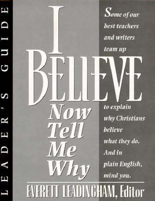 I Believe, Now Tell Me Why  by  Everett Leadingham
