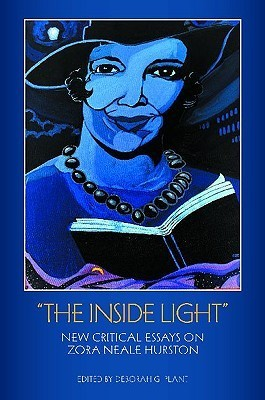 The Inside Light: New Critical Essays on Zora Neale Hurston Deborah G. Plant