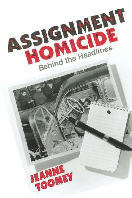 Assignment Homicide Jeanne Toomey