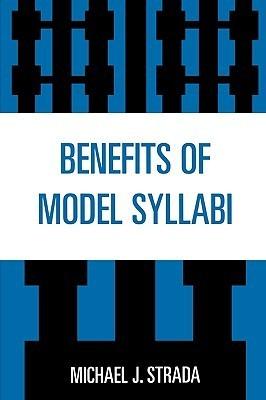 Benefits of Model Syllabi  by  Michael J. Strada