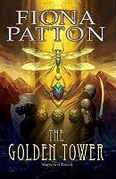 The Golden Tower (Warriors of Estavia, #2) Fiona Patton