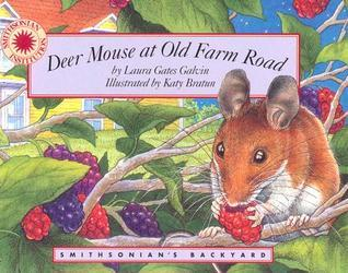 Deer Mouse at Old Farm Road - a Smithsonians Backyard Book (Mini book)  by  Laura Gates Galvin