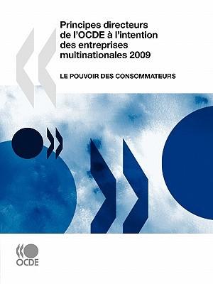 Principes Directeurs de LOcde A LIntention Des Entreprises Multinationales 2009: Le Pouvoir Des Consommateurs  by  OECD/OCDE