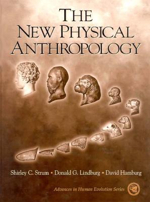 The New Physical Anthropology Shirley C. Strum