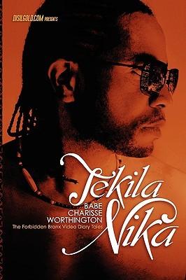 Tekila Nika: The Forbidden Bronx Video Diary Tales Babe Charisse Worthington
