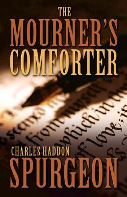 The Mourners Comforter Charles H. Spurgeon