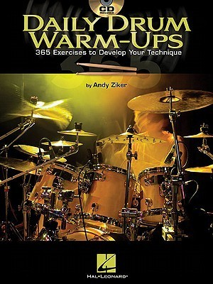 Daily Drum Warm-Ups - 365 Exercises To Develop Your Technique (Book/Cd) (Drum Instruction)  by  Andy Ziker