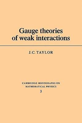 Gauge Theories of Weak Interactions  by  Carol R. Taylor