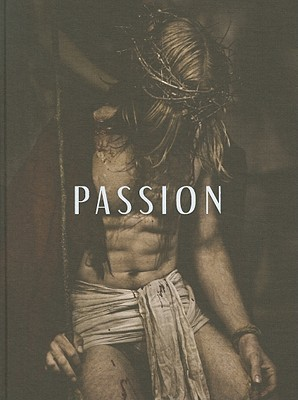 Passion: Photographs of the Passion Play Oberammergau 2010: Christopher Thomas  by  Christopher Thomas