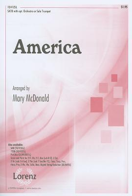America: SATB with Opt. Orchestra or Solo Trumpet Mary McDonald