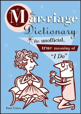 Marriage Dictionary  by  Tom Carey
