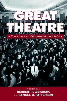 Great Theatre: The American Congress in the 1990s  by  Herbert F. Weisberg