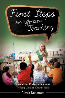 First Steps for Effective Teaching  by  Verda Rubottom