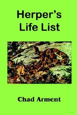 Herpers Life List: A Field Checklist for the Native and Introduced Herpetofauna of the Continental United States and Canada Chad Arment