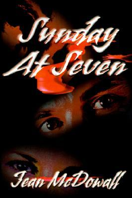 Sunday At Seven  by  Jean McDowall