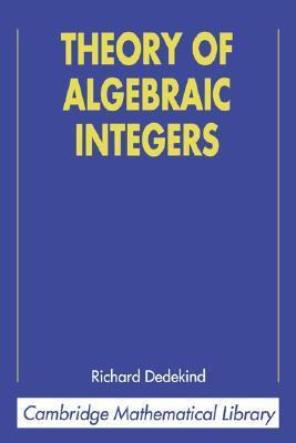 Theory Of Algebraic Integers Richard Dedekind
