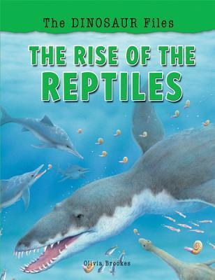 The Rise of the Reptiles Olivia Brookes