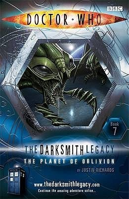 Doctor Who: The Planet of Oblivion (The Darksmith Legacy Book 7) Justin Richards