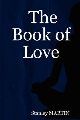 The Book of Love  by  Stanley Martin