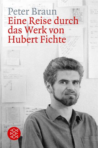 Reise durch das Werk von Hubert Fichte  by  Peter Braun