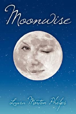 Moonwise  by  Laura Phelps