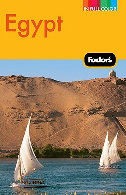 Fodors Egypt, 4th Edition  by  Fodors Travel Publications Inc.