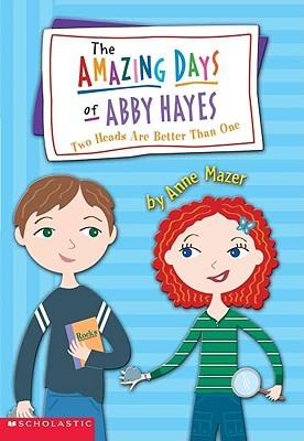 Two Heads Are Better Than One (Amazing Days of Abby Hayes  by  Anne Mazer