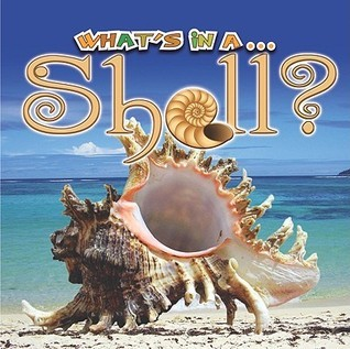 Whats in a...Shell?  by  Tracy Nelson Maurer