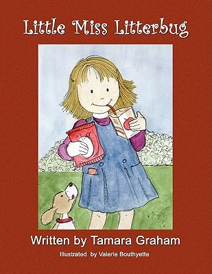 Little Miss Litterbug  by  Tamara Graham