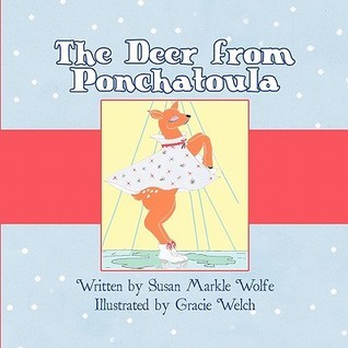 The Deer from Ponchatoula  by  Susan Wolfe
