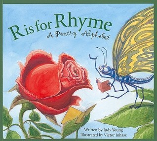 R Is for Rhyme: A Poetry Alphabet  by  Judy Young