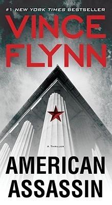 American Assassin: A Thriller Vince Flynn