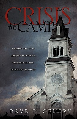 Crisis in the Camp  by  Dave T. Gentry