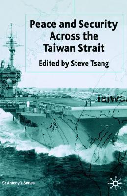 Peace and Security Across the Taiwan Strait  by  Steve Tsang