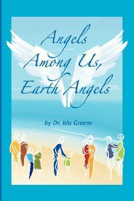Angels Among Us, Earth Angels  by  Ida Greene