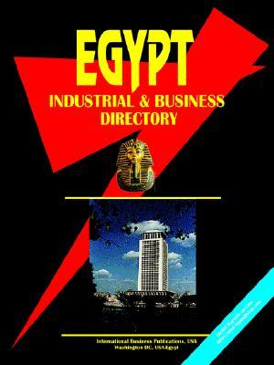 Egypt Industrial and Business Directory USA International Business Publications
