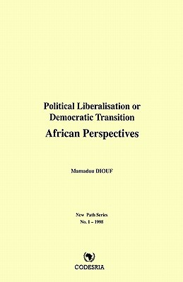 Political Liberalisation or Democr  by  Mamadou Diouf