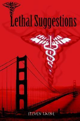 Lethal Suggestions  by  Steven Laine