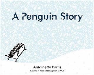 A Penguin Story Antoinette Portis