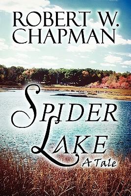 Spider Lake: A Tale Robert W. Chapman