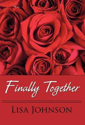 Finally Together  by  Lisa Johnson