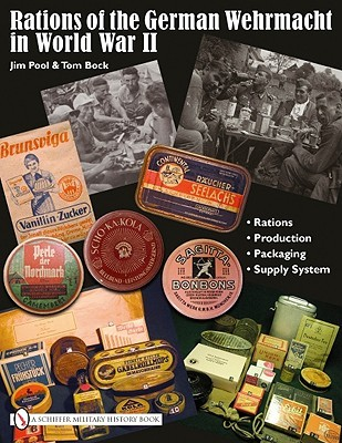 Rations of the German Wehrmacht in World War II  by  James Pool