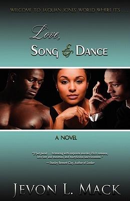 Love, Song & Dance Jevon L. Mack