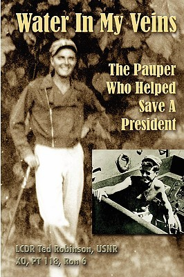 Water In My Veins: The Pauper Who Helped Save A President Ted Robinson