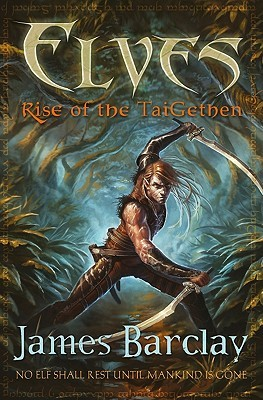 Rise of the TaiGethen (Elves #2) James Barclay