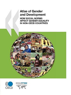 OECD Atlas of Gender and Development: OECD Development Centre  by  OECD/OCDE
